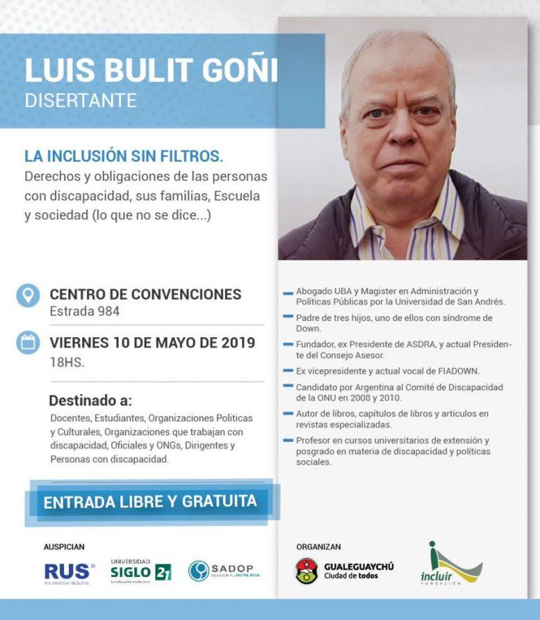 La Inclusión sin Filtros. Luis Bulit Goñi disertará en Gualeguaychú.